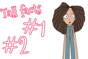 Tall facts #1 & 2