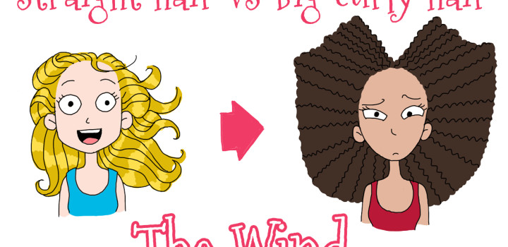 Straight hair VS Big curly hair : The Wind
