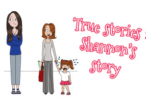 Be turned into a cartoon / A tall girl's life : Shannon's true story