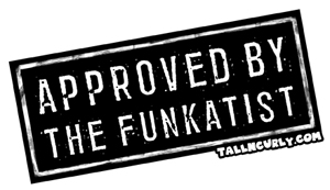 Tall N Curly - Approved by The Funkatist