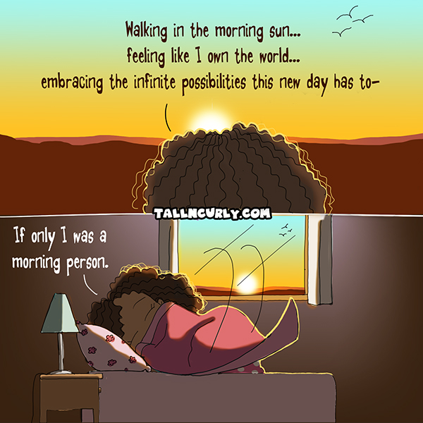 Tall N Curly - Morning person